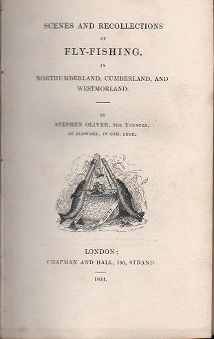 Scenes And Recollections of Fly-Fishing In Northumberland, Cumberland And Westmorland