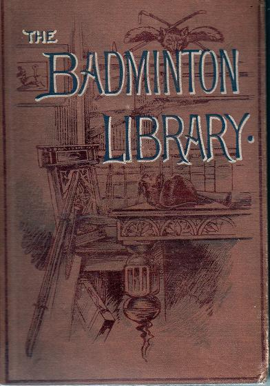 The Badminton Library - Fishing Salmon And Trout