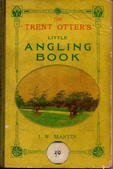 The 'Trent Otter's' Little Angling Book