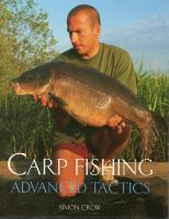 Carp Fishing Advanced Tactics by Simon Crow