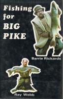 Fishing For Big Pike by Barrie Rickards and Ray Webb