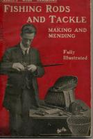 Fishing Rods And Tackle Making And Mending edited by Bernard E Jones