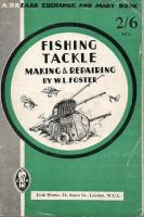 Fishing Tackle Making And Repairing by W L Foster