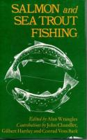 Salmon and Sea Trout Fishing by Alan Wrangles