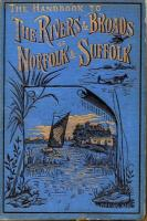 The Handbook To The Rivers And Broads Of Norfolk And Suffolk