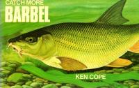 Catch More Barbel by Ken Cope
