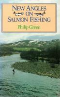 New Angles On Salmon Fishing by Philip Green