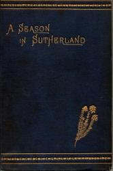 A Season In Sutherland by John E Edwards-Moss