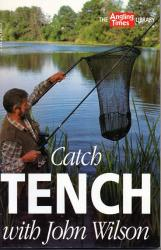 Catch Tench With John Wilson by John Wilson