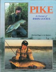 Pike - In Pursuit Of Esox Lucius by Martyn Page and Vic Bellars