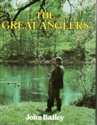 The Great Anglers by John Bailey