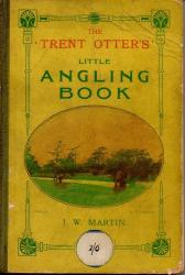 The 'Trent Otter's' Little Angling Book by J W Martin