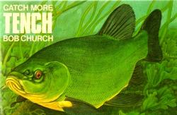 Catch More Tench by Bob Church