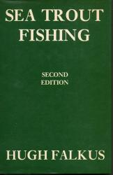 Sea Trout Fishing by Hugh Falkus