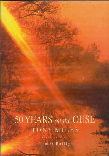 50 Years On The Ouse by Tony Miles
