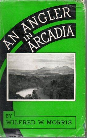 An Angler In Arcadia by Wilfred Morris