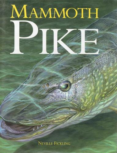 Mammoth Pike by Neville Fickling