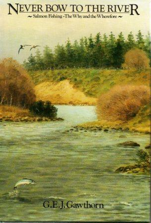 Never Bow To The River by George E J Gawthorn