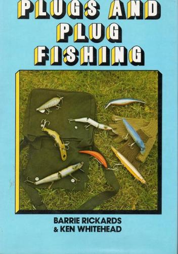 Plugs And Plug Fishing by Barrie Rickards and Ken Whitehead