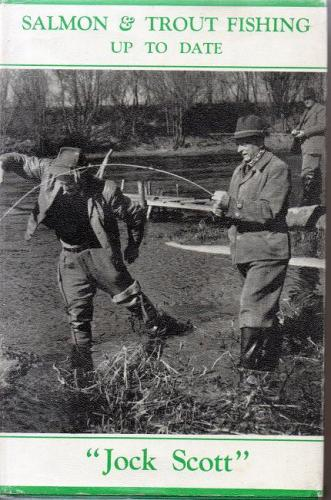 Salmon And Trout Fishing Up To Date by Jock Scott