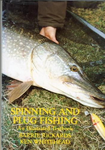 Spinning And Plug Fishing by Barrie Rickards and Ken Whitehead