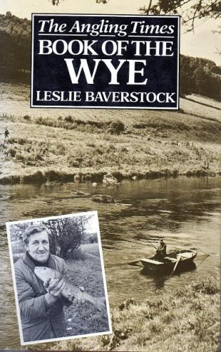 The Angling Times Book Of The Wye